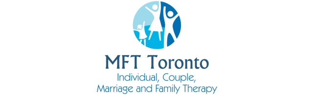 MFT Toronto: Individual, Couple, Marriage, and Family Therapy